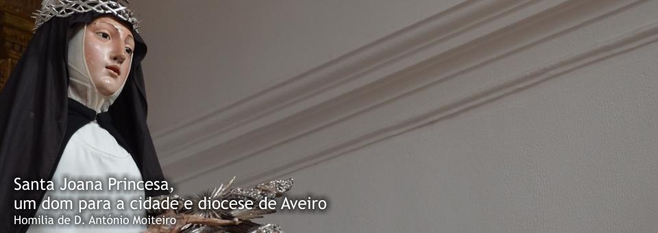 Santa Joana Princesa, um dom para a cidade e diocese de Aveiro