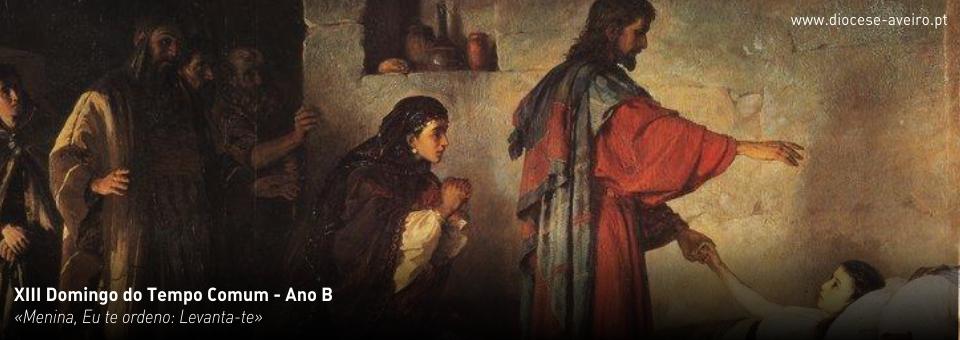 XIII Domingo do Tempo Comum – Ano B