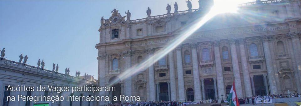 Acólitos de Vagos participaram na Peregrinação Internacional a Roma