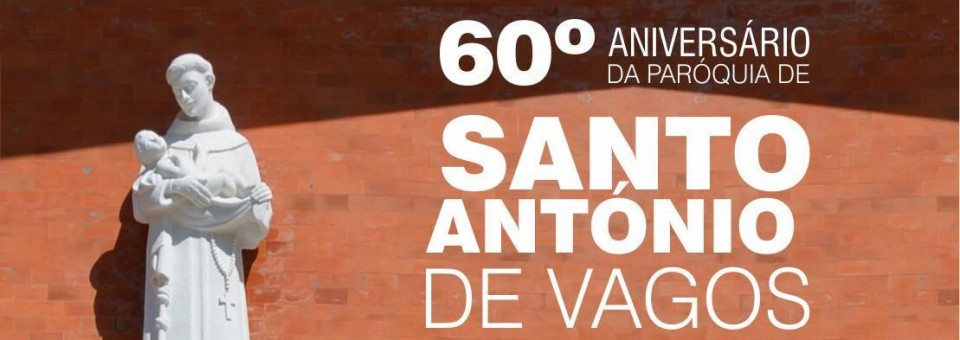 60 anos da Paróquia de Santo António de Vagos