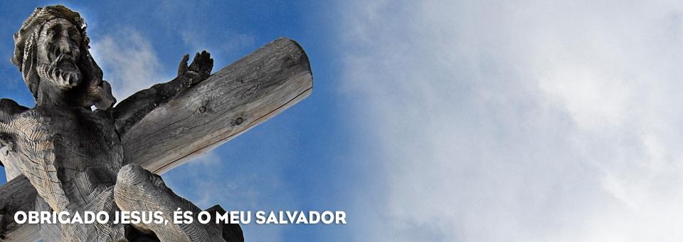 OBRIGADO JESUS, ÉS O MEU SALVADOR