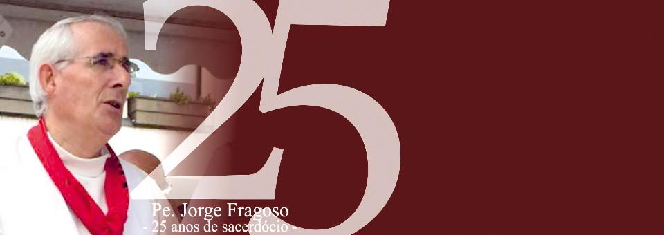 Pe. Jorge Fragoso  – 25 anos de sacerdócio –