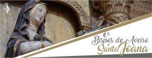 """Encerramento da exposição """"Santa Joana e os Bispos de Aveiro"""" @ Museu de Aveiro"""