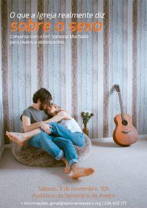O que a Igreja realmente diz sobre o sexo - Conversa com a Enf. Vanessa Machado para jovens e adolescentes @ Seminário de Aveiro