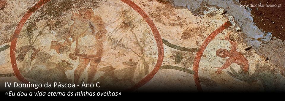 IV Domingo da Páscoa – Ano C