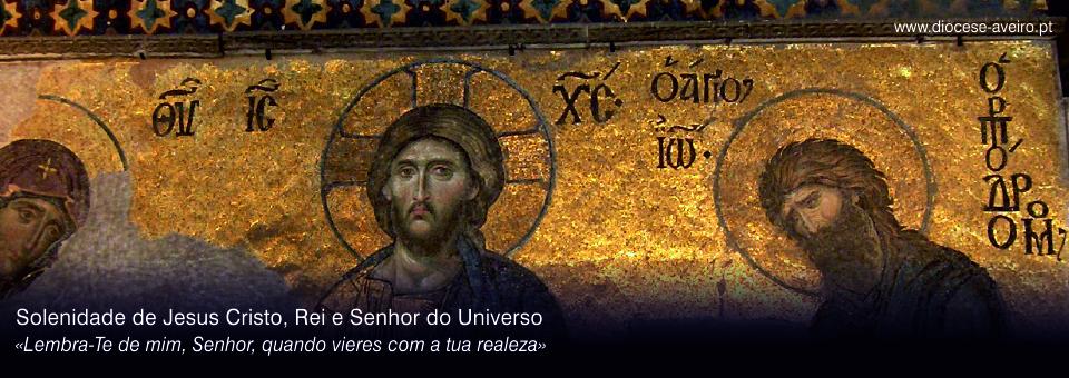 Solenidade de Jesus Cristo, Rei e Senhor do Universo – Ano C