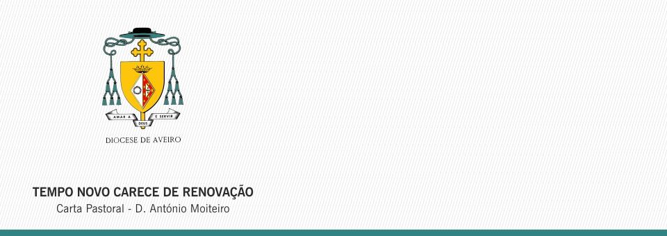 TEMPO NOVO CARECE DE RENOVAÇÃO – Carta Pastoral de D. António Moiteiro