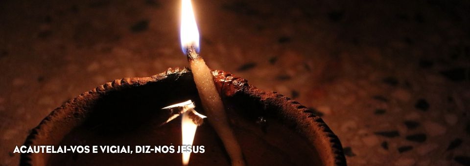 ACAUTELAI-VOS E VIGIAI, DIZ-NOS JESUS