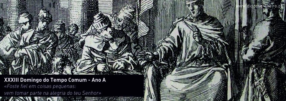 XXXIII DOMINGO DO TEMPO COMUM – Ano A