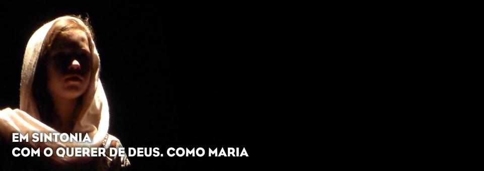 EM SINTONIA COM O QUERER DE DEUS. COMO MARIA