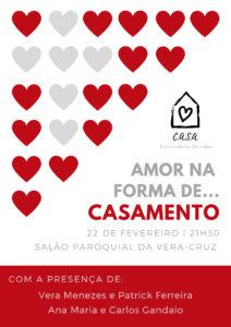 """Conversa Aberta Sobre Amor - """"Amor na forma de Casamento"""", na Paróquia da Vera-Cruz @ Salão Paroquial da Vera-Cruz"""