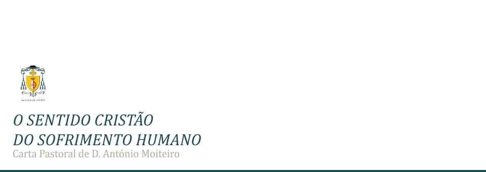 O SENTIDO CRISTÃO DO SOFRIMENTO HUMANO – D. António Moiteiro
