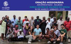 Oração missionária arciprestal - Águeda @ Igreja Matriz de Valongo do Vouga
