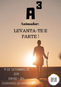 "A3 - Assembleia de Animadores de Aveiro: ""Animador: levanta-te e parte!"" @ Seminário de Aveiro"