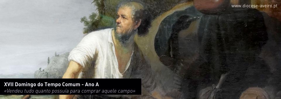 XVII Domingo do Tempo Comum – Ano A