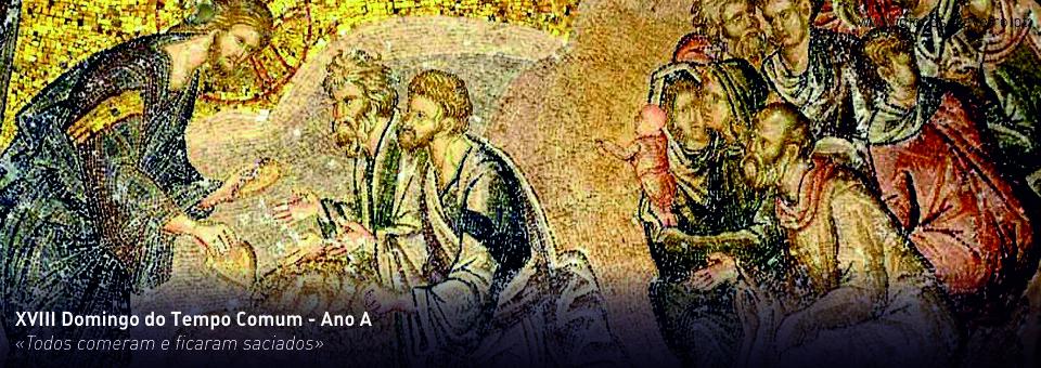 XVIII Domingo do Tempo Comum – Ano A